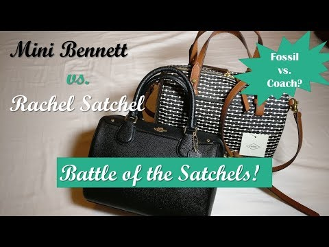 Coach Mini Bennett vs Fossil Rachel: Battle of the Satchels!