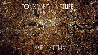 SON x Martyn - Pastlife (LambreX Remix)