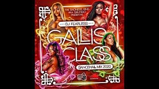 DJ FearLess – Gallis Class (Dancehall Mix 2020)  ❤️