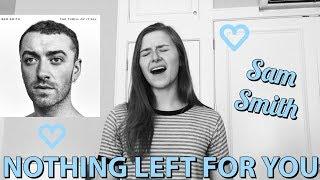 Nothing Left For You (Sam Smith) || Addison Aloian