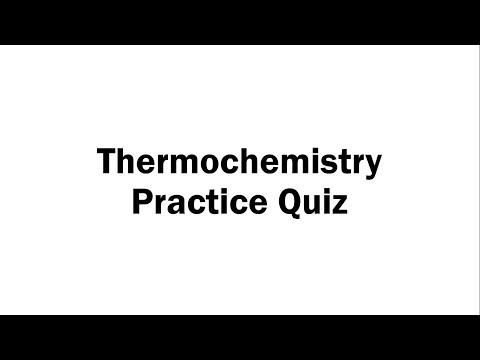 Thermochemistry Practice Quiz - YouTube