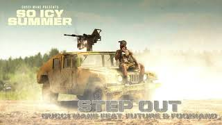 Gucci Mane - Step Out (feat. Future & Foogiano) [Official Audio]