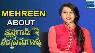 Actress Mehreen About Krishna Gadi Veera Prema Gadha