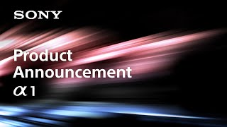 Product Announcement Alpha 1 | Sony | α [Subtitle available in 22 languages]