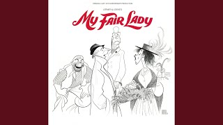 My Fair Lady: I've Grown Accustomed to Her Face
