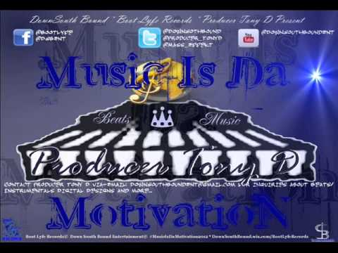 Music is The Motivation Remix Tony D feat  Big Mel