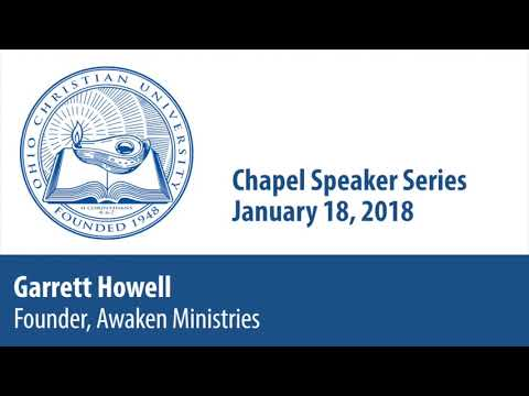 Ohio Christian University Chapel Podcast 01/18/2018 - Garrett Howell, Awaken Ministries