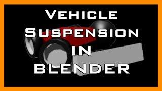Vehicle Suspension Tutorial in the Blender Game Engine[2.69]