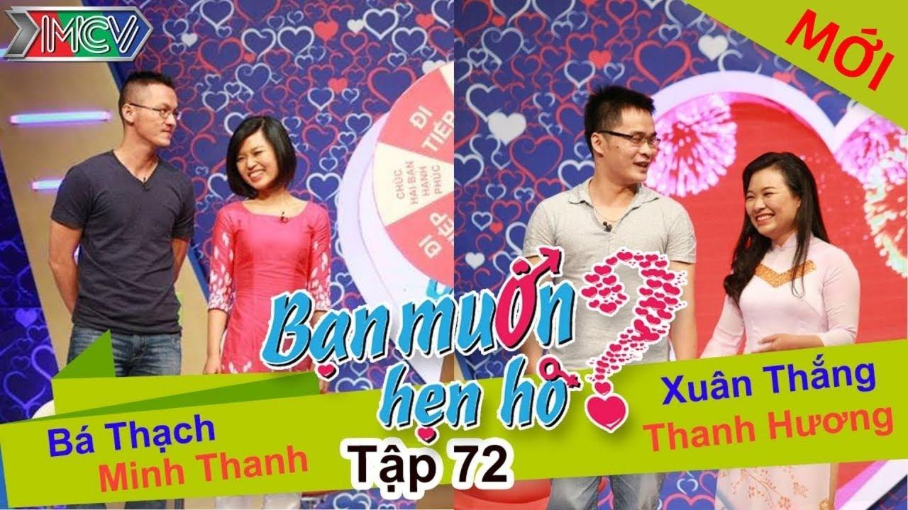 BẠN MUỐN HẸN HÒ #72 UNCUT | Bá Thạch - Minh Thanh | Xuân Thắng - Thanh Hương | 220315 💖