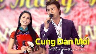 Cung Đàn Mới | Võ Minh Lâm & Kim Luận | Cải lương tân cổ 2018