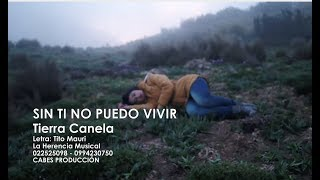 Tierra Canela - Sin ti no puedo vivir (Tu recuerdo)