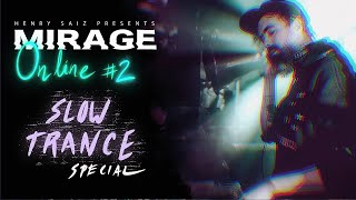 "Henry Saiz - Live @ MIRAGE Online Edition Ep-02 ""SLOW TRANCE"" 2021"