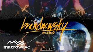 Nobuna / brandnewsky (feat. KAZUO)【Official Video】
