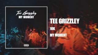 Tee Grizzley   10K [Official Audio]