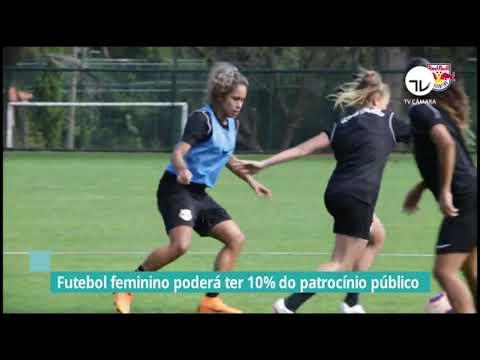 Futebol feminino poderá ter 10% do patrocínio público - 14/10/21