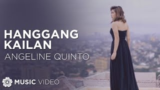 Angeline Quinto - Hanggang Kailan (Official Music Video)