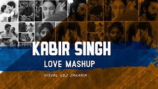 Kabir Singh Love Mashup 2019 | Kabir Singh Romantic Mashup  | DJ Ricky & DJ Zoe | VDJ Jakaria