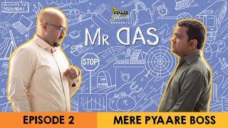 Mr. Das   Web Series   Episode 2 -  Mere Pyaare Boss   Cheers!