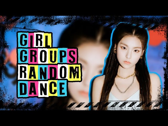 KPOP RANDOM DANCE CHALLENGE   GIRL GROUPS
