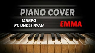 Marpo - Emma ft. Uncle Ryan - Piano Cover