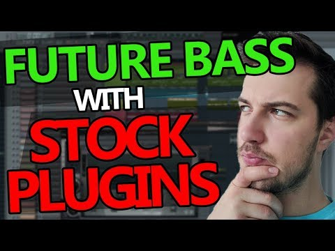 FUTURE BASS TUTORIAL (FL STUDIO STOCK PLUGINS ONLY)