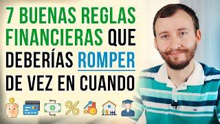 Video: 7 Buenas Reglas Financieras Que Deberías ROMPER De Vez En Cuando