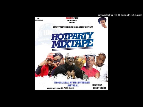 LATEST SEPTEMBER 2018 NAIJA NONSTOP AFRO MIX{HOTPARTY MIXTAPE}BY DEEJAY SPARK