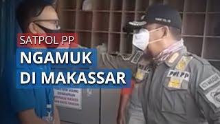 Petugas Satpol PP Ngamuk ke Pemilik Toko karena Langgar PSBB di Makassar
