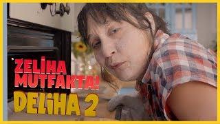 Deliha 2 -  Zeliha Mutfakta