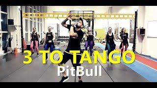 3 TO TANGO   Pitbull   Zumba® L Choreography L CIa Art Dance