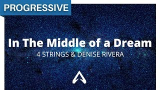 4 Strings & Denise Rivera - In The Middle of a Dream