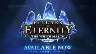 Pillars of Eternity - White March Expansion Pass Youtube Video