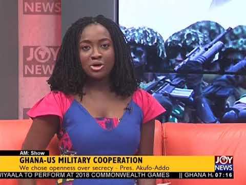 Ghana-US Military Cooperation - AM Talk on JoyNews (6-4-18)