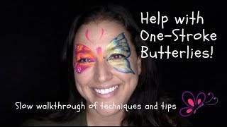 One stroke butterfly face paint help- Slow walk through of techniques