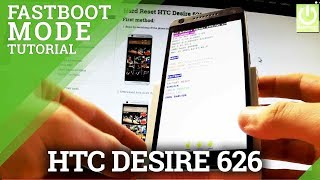 Fastboot Mode HTC Desire 626 - How to Enter and Quit Fastboot in HTC