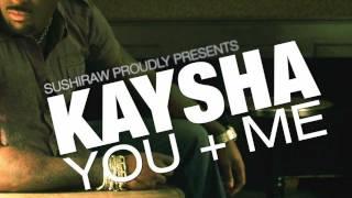 Kaysha : You + Me