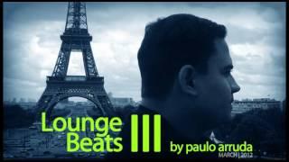 DJ Paulo Arruda – Lounge Beats 3 | Deep & Jazzy House Music
