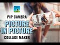 NEW PiP Camera photo effects | Picture in picture collage maker | PiP Camera app