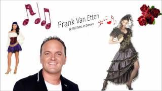 Frank Van Etten   Ik Wil Met Je Dansen  ♫ ♪