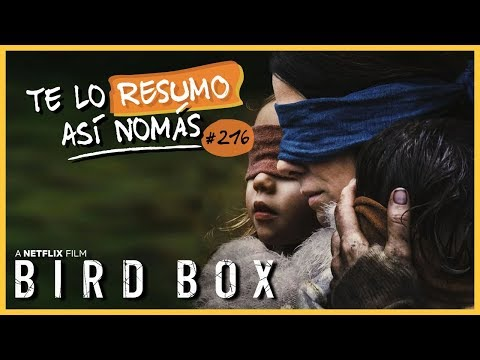 Bird Box | #TeLoResumoAsíNomás 216