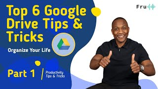 Top 6 Google Drive Productivity Tips And Tricks (2020)