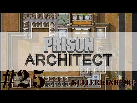 Prison Architect [HD] #025 – Modulare Bauweise ★ Let's Play Prison Architect