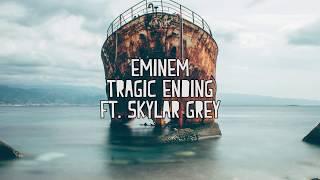 Eminem - Tragic Endings Ft  Skylar Grey (Lyrics)