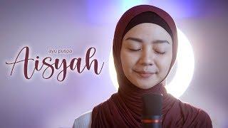AISYAH ISTRI RASULULLAH - AYU PUSPA (Cover)