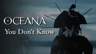 OCEANA - You Don't Know