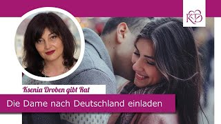 Die Dame nach Deutschland einladen