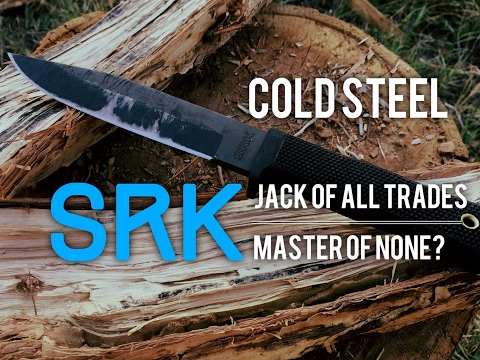 Cold Steel SRK survival knife review – Master of None?