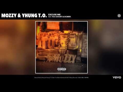 Mozzy, Yhung T.O. - Excuse me (Audio) ft . Too Short, Dcmbr
