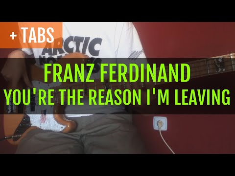 Franz Ferdinand - You're the Reason I'm Leaving (Bass Cover with TABS!)