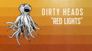 Dirty Heads - 'Red Lights' (Official Audio)
